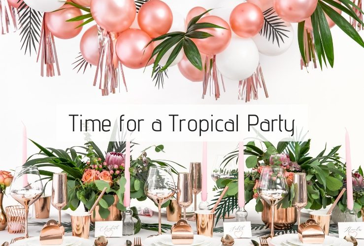 It's time for a Tropical Party!